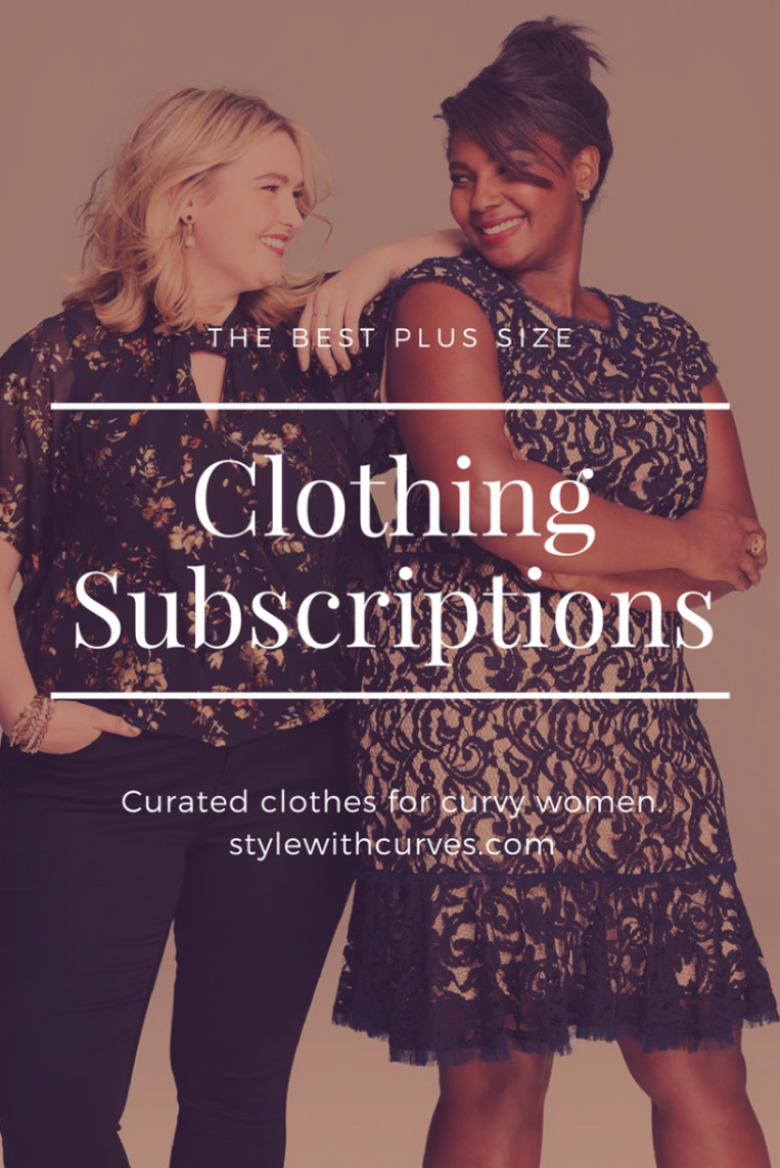 The Best Plus Size Clothing Subscriptions - Style with Curves